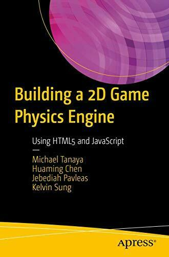 Building a 2D Game Physics Engine: Using HTML5 and JavaScript by Tanaya, Michael |