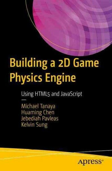 Building a 2D Game Physics Engine : Using HTML5 and JavaScript, Paperback by … |