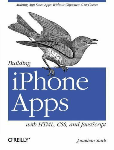 Building iPhone Apps with HTML, CSS, and JavaScript: Making App Store Apps With |