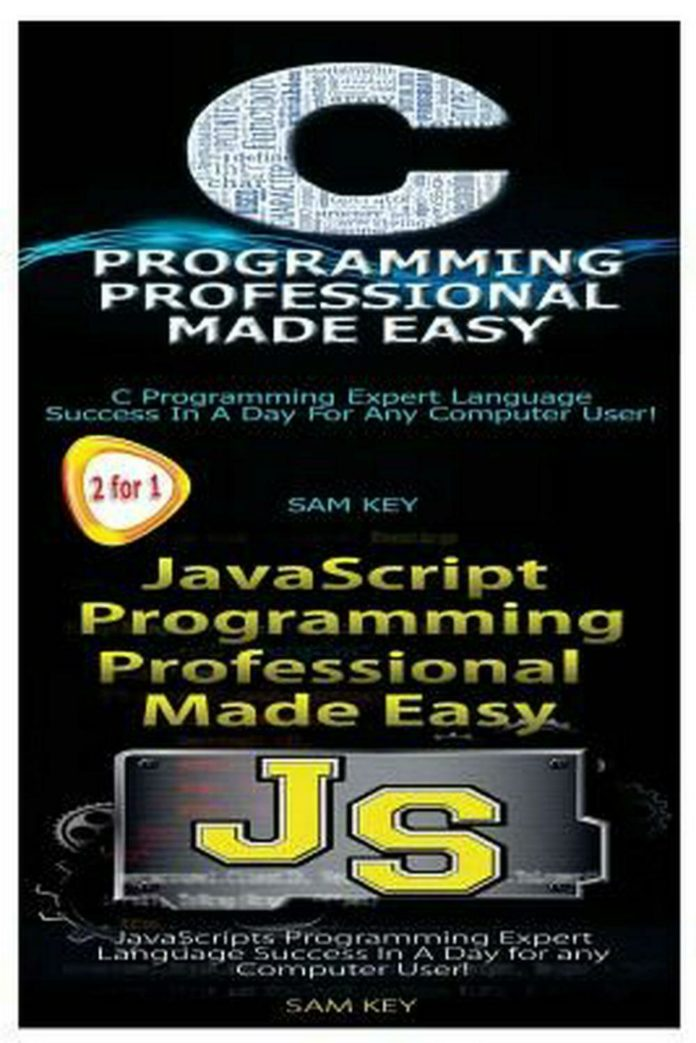 C Programming Professional Made Easy & JavaScript Professional Programming Made