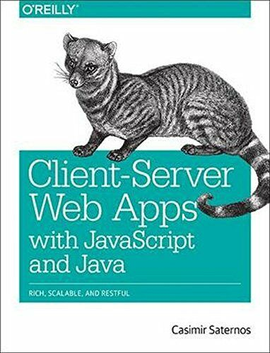 CLIENT-SERVER WEB APPS WITH JAVASCRIPT AND JAVA: RICH, SCALABLE, By Casimir Mint |