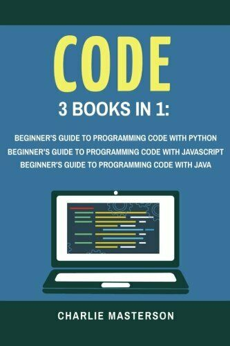 CODE: 3 BOOKS IN 1: BEGINNER'S GUIDE TO PROGRAMMING CODE WITH By Charlie NEW |