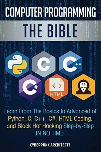 COMPUTER PROGRAMMING: BIBLE: LEARN FROM BASICS TO ADVANCED OF By Cyberpunk *NEW* |