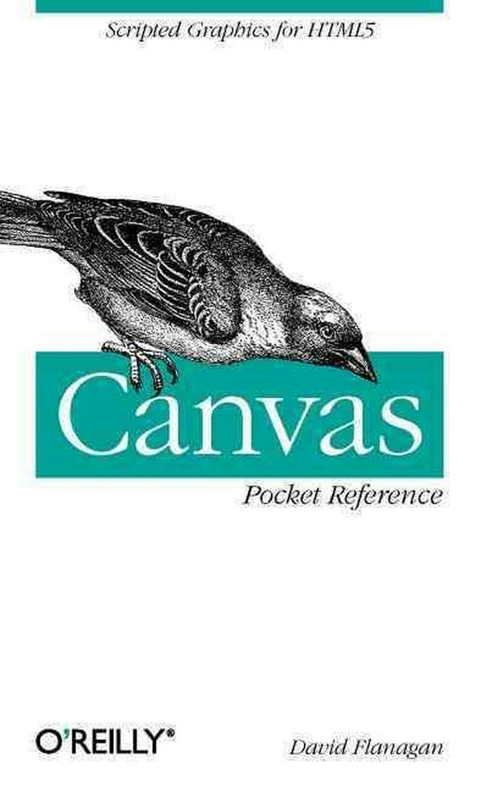 Canvas Pocket Reference: Scripted Graphics for HTML5 by David Flanagan (English) |