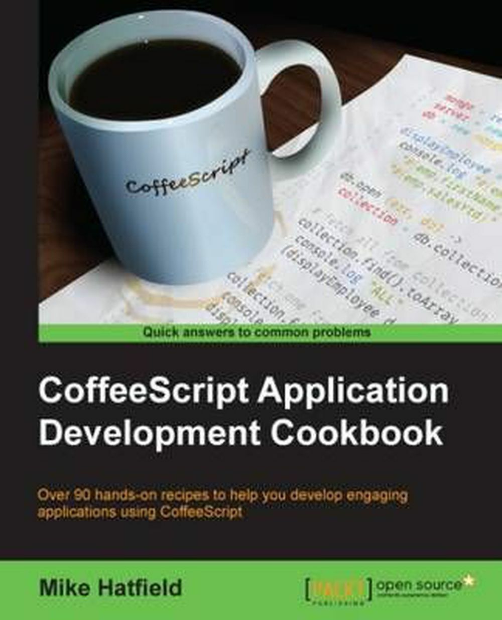 CoffeeScript Application Development Cookbook by Mike Hatfield (English) Paperba |