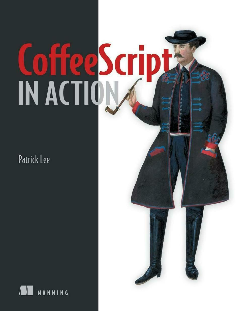 Coffeescript in Action by Patrick Lee (English) Paperback Book Free Shipping! |