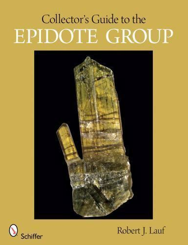 Collector's Guide to the Epidote Minerals Rocks Geology |