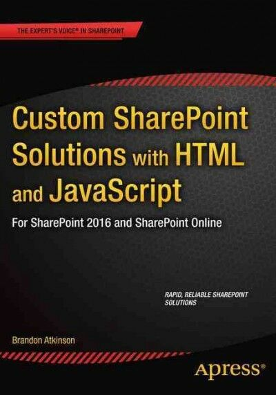 Custom Sharepoint Solutions With Html and Javascript : For Sharepoint 2013 an… |