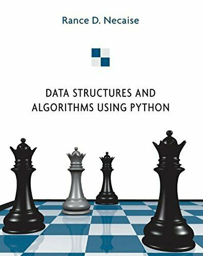 DATA STRUCTURES AND ALGORITHMS USING PYTHON By Rance D. Necaise |