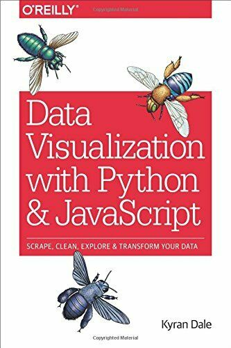 DATA VISUALIZATION WITH PYTHON AND JAVASCRIPT: SCRAPE, CLEAN, By Kyran Dale Mint |