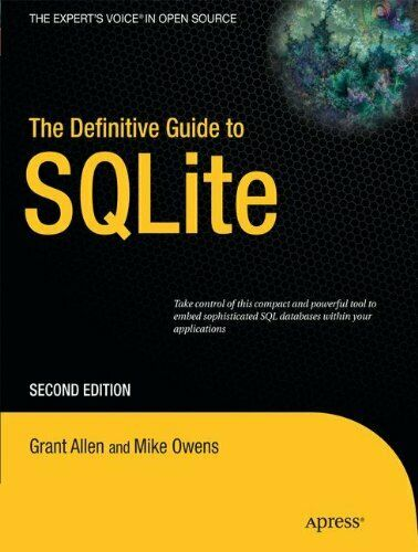 DEFINITIVE GUIDE TO SQLITE (EXPERT'S VOICE IN OPEN SOURCE) By Mike Owens **NEW** |