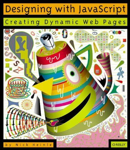 DESIGNING WITH JAVASCRIPT: CREATING DYNAMIC WEB PAGES (WEB REVIEW By Nick NEW |