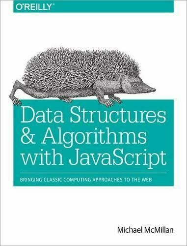 Data Structures and Algorithms with JavaScript: Bringing classic computing ap… |