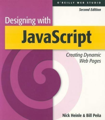 Designing with JavaScript : Creating Dynamic Web Pages by Heinle, Nick-ExLibrary |