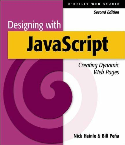 Designing with JavaScript: Creating Dynamic Web Pages:… by Bill Pena Paperback |
