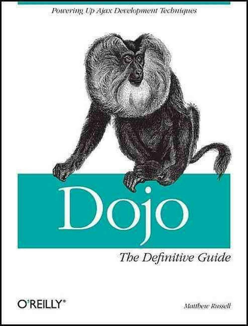 Dojo: The Definitive Guide by Matthew A. Russell (English) Paperback Book Free S |
