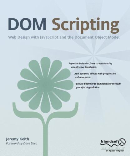Dom Scripting: Web Design with JavaScript and the Document Object Model |