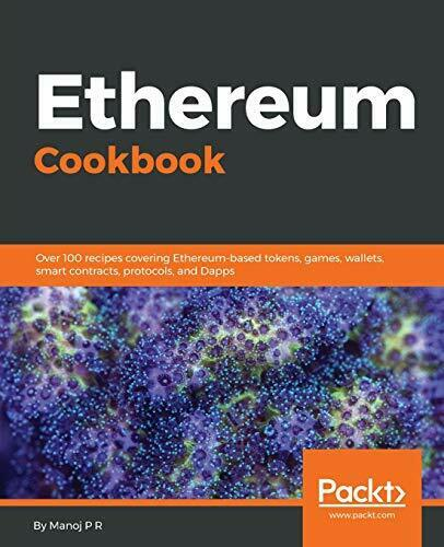 ETHEREUM COOKBOOK: OVER 100 RECIPES COVERING By Manoj P R *Excellent Condition* |