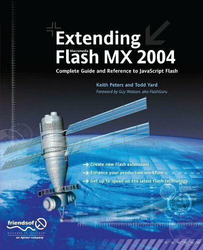 EXTENDING MACROMEDIA FLASH MX 2004: COMPLETE GUIDE AND REFERENCE By Todd Mint