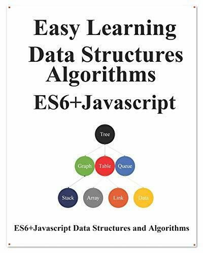 Easy Learning Data Structures & Algorithms ES6+Javascript: Classic data struc… |
