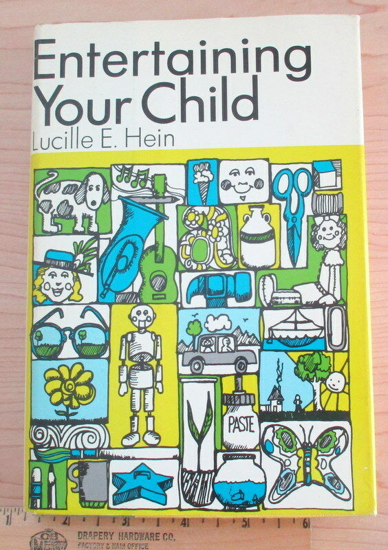Entertaining Your Child by Lucille E. Hein (1971, Hardcover) |