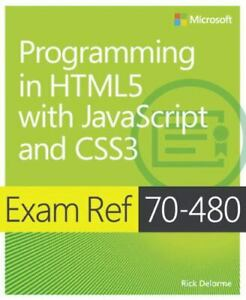 Exam Ref Ser.: Programming in HTML5 with JavaScript and CSS3 : Exam Ref 70-480 … |