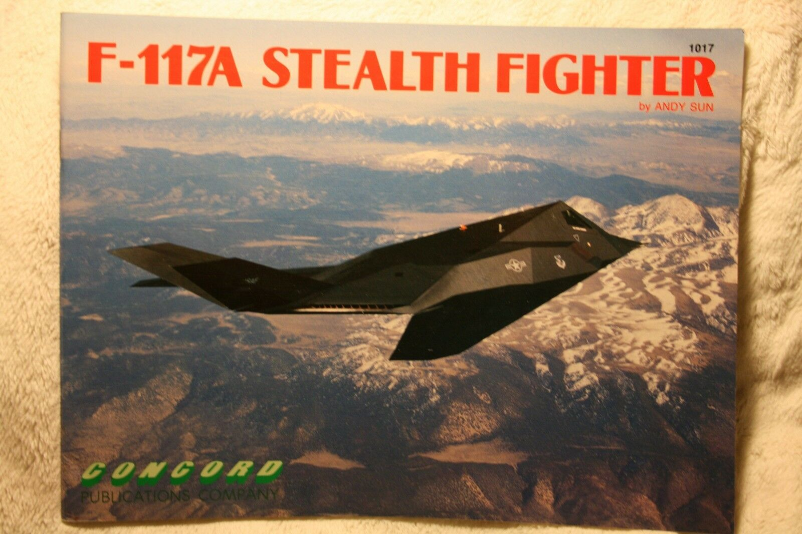 F-117A Stealth Fighter Concord Military Book 1017 Andy Sun Like New |