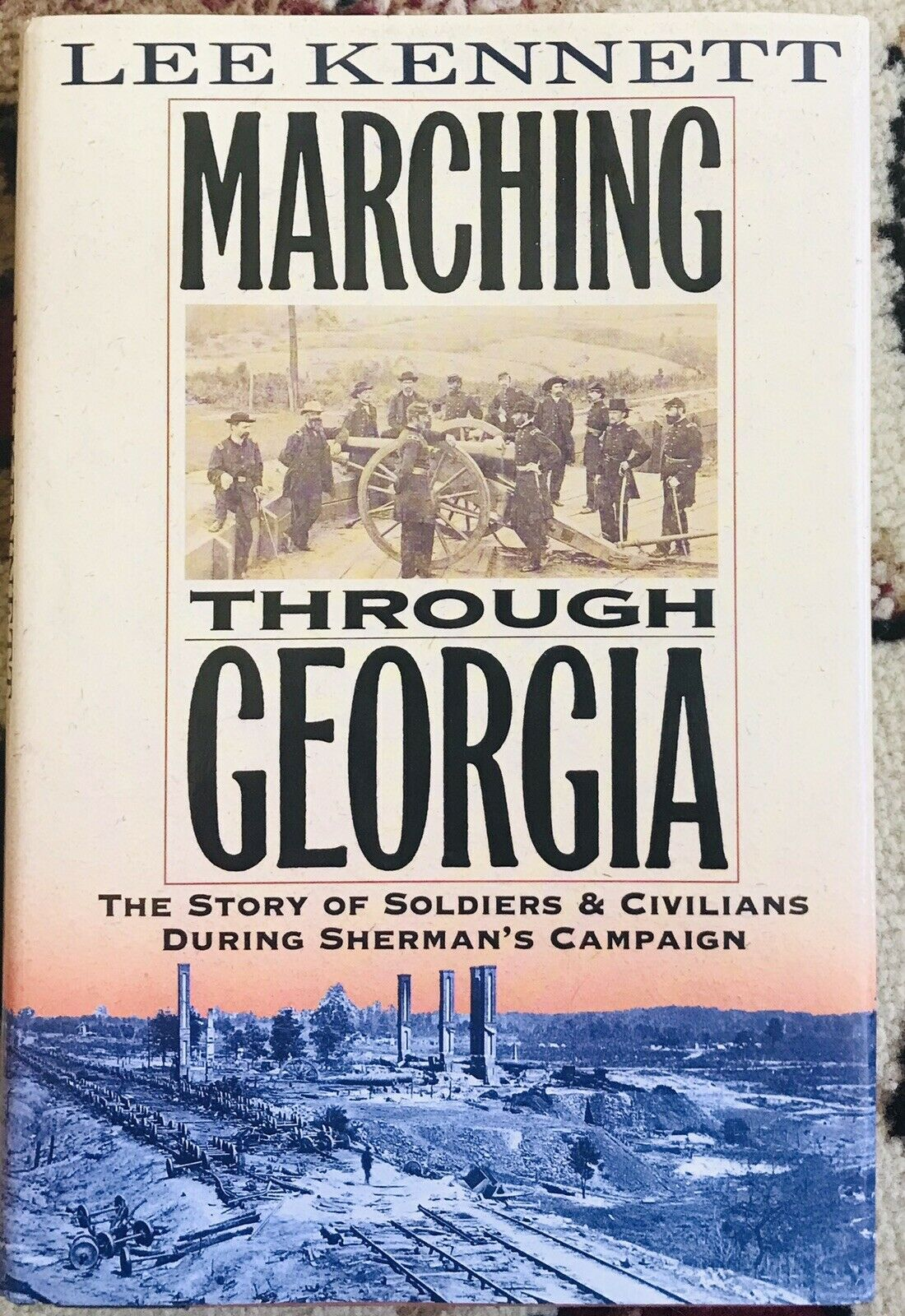 FIRST EDITION MARCHING THROUGH GEORGIA SHERMAN'S CAMPAIGN CIVIL WAR |