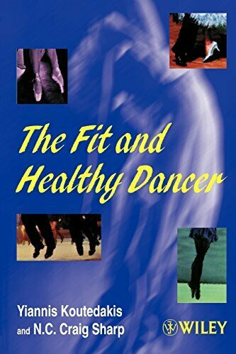 FIT AND HEALTHY DANCER By N. C. Craig Sharp **Mint Condition**