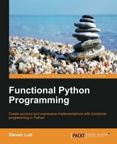 FUNCTIONAL PYTHON PROGRAMMING By Steven Lott **BRAND NEW** |