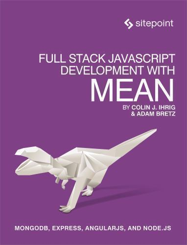 Full Stack JavaScript Development With MEAN by Ihrig, Colin J, Bretz, Adam