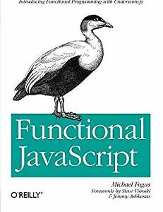 Functional JavaScript : Introducing Functional Programming with Unders-ExLibrary |
