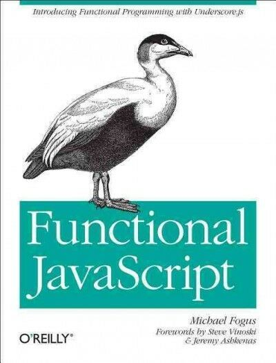 Functional JavaScript, Paperback by Fogus, Michael |