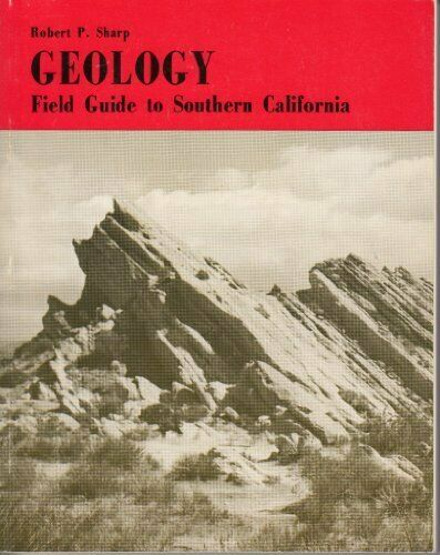 GEOLOGY: FIELD GUIDE TO SOUTHERN CALIFORNIA ( REGIONAL By Robert P Sharp *VG+* |