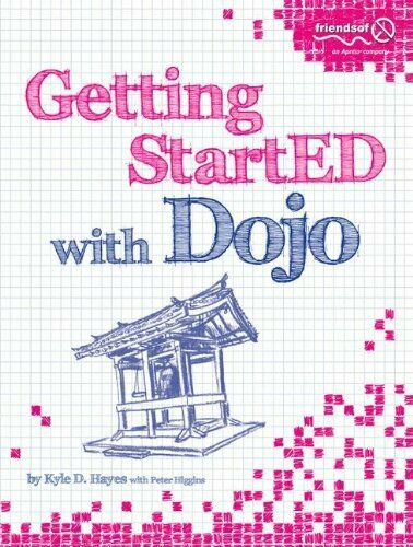 GETTING STARTED WITH DOJO By Peter Higgins **BRAND NEW** |