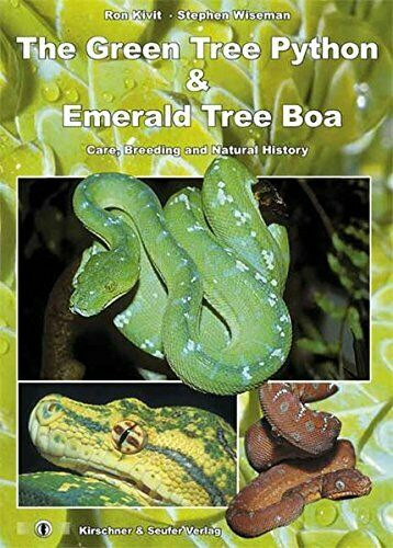 GREEN TREE PYTHON AND EMERALD TREE BOA: CARE, BREEDING AND By Stephen NEW |