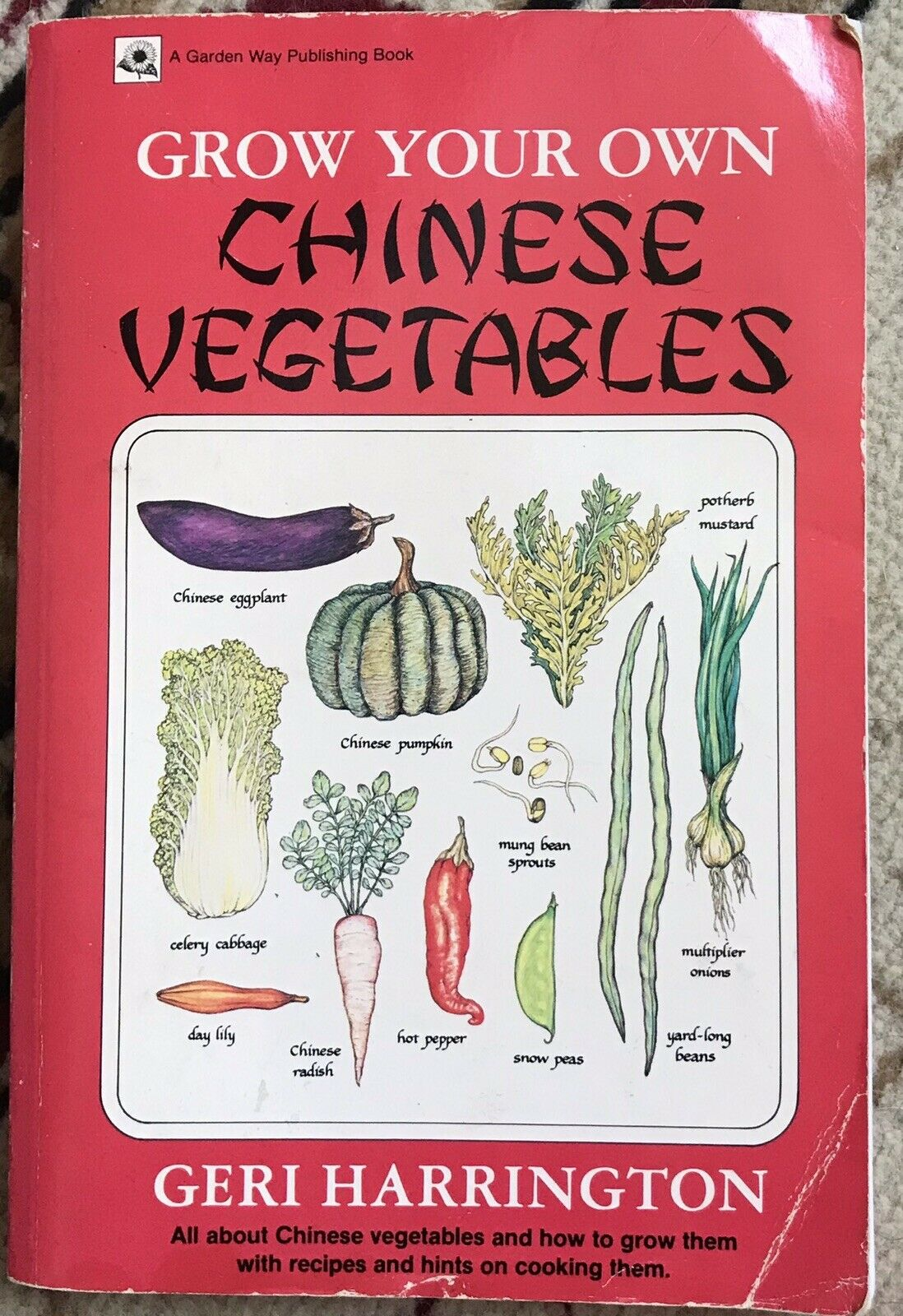 GROW YOUR OWN CHINESE VEGETABLES CONTAINER GARDENING COOKBOOK |