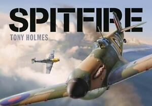 General Aviation: Spitfire by Tony Holmes (2015, Hardcover) |