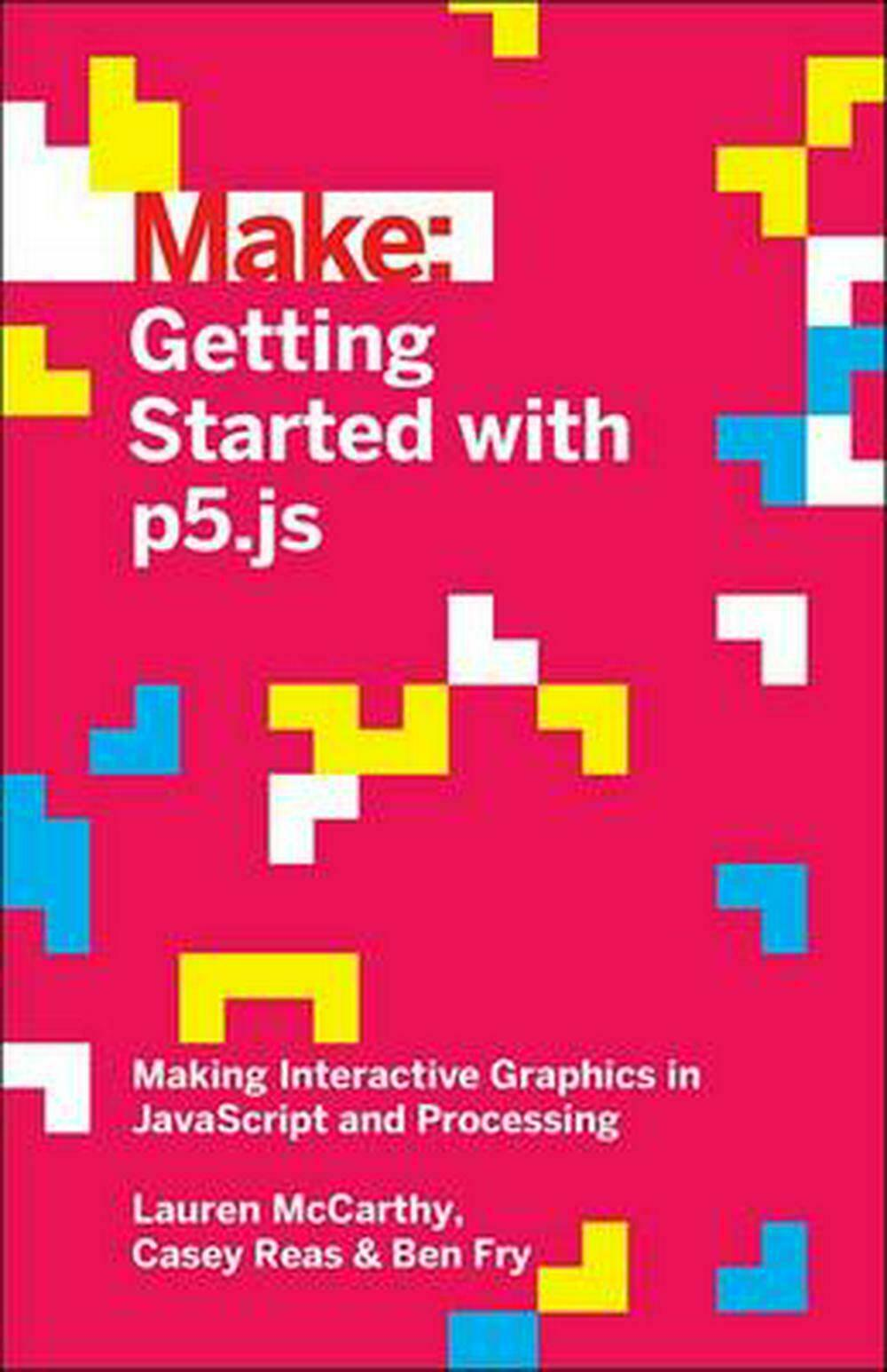 Getting Started With P5.js by Lauren Mccarthy (English) Paperback Book Free Ship |