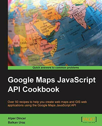 Google Maps JavaScript API Cookbook by Dincer, Alper|Uraz, Balkan (Paperback) |