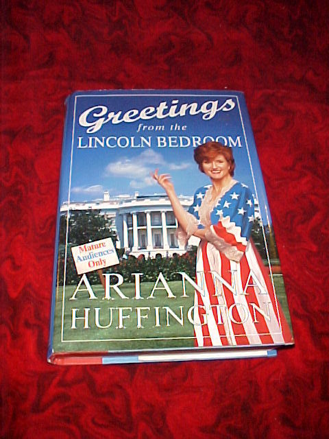 Greetings from the Lincoln Bedroom by Arianna Huffington (1998, Hardcover) |