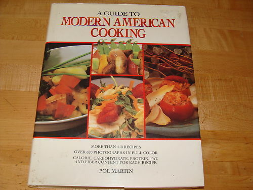 Guide to Modern American Cooking 1993 Pol Martin |