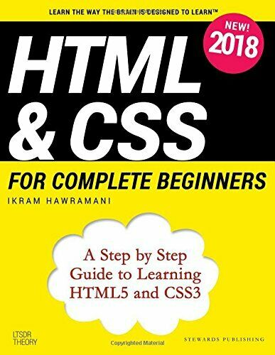 HTML & CSS FOR COMPLETE BEGINNERS: A STEP BY STEP GUIDE TO By Ikram NEW |