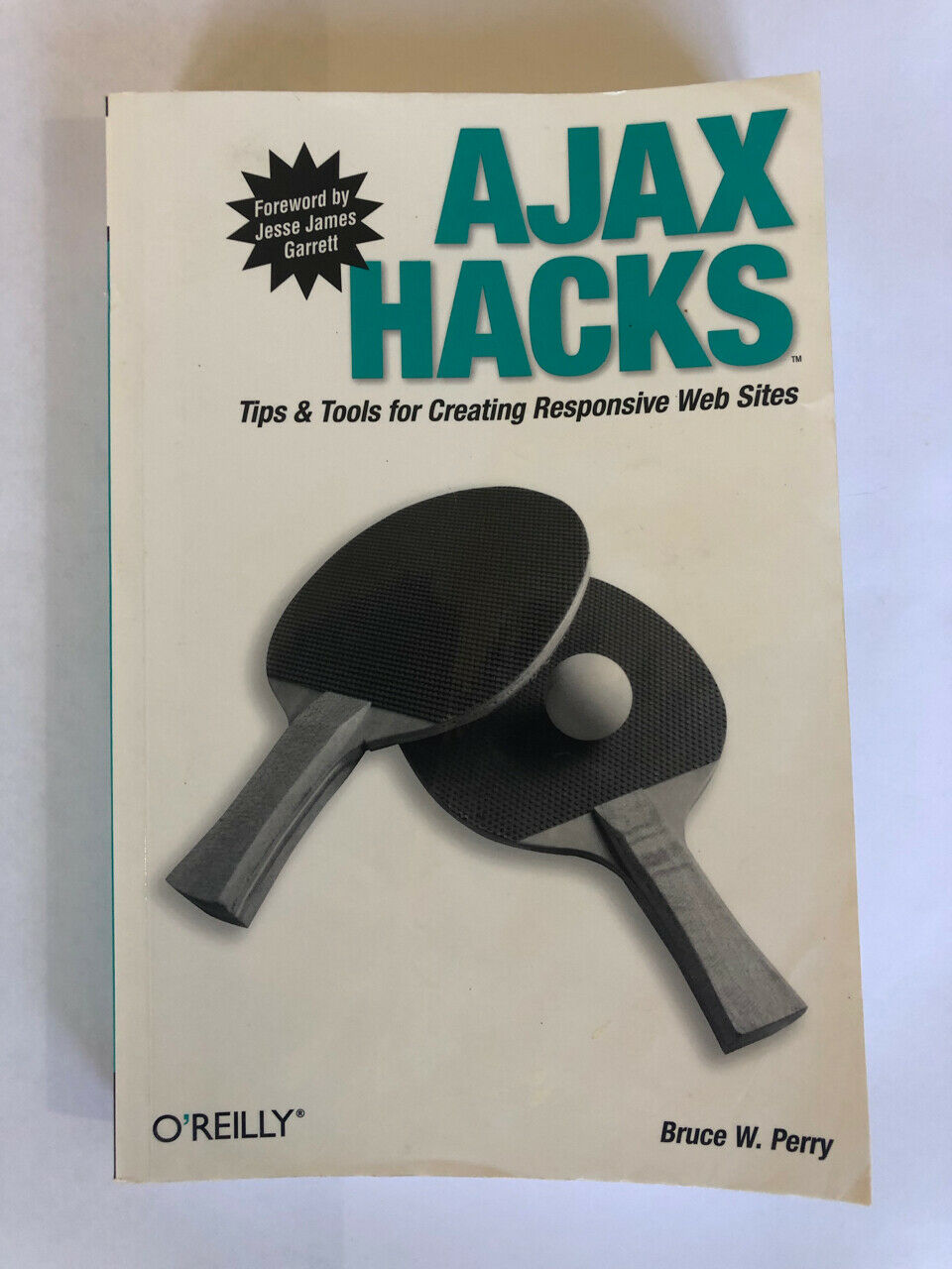 Hacks: Ajax Hacks: Tips and Tools for Creating Responsive Web Sites by Bruce… |