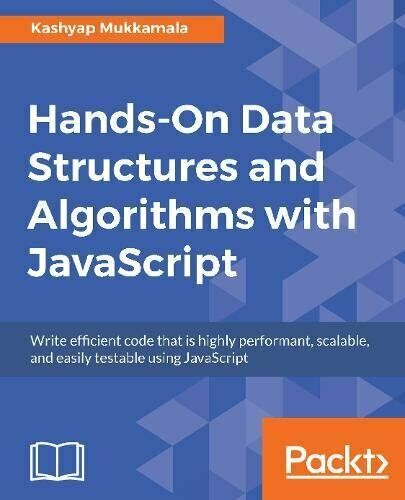 Hands-On Data Structures and Algorithms with JavaScript: Write efficient code… |