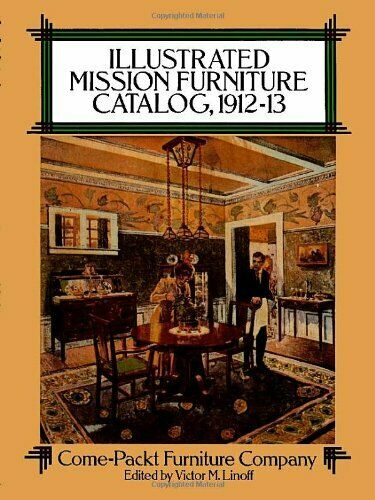 ILLUSTRATED MISSION FURNITURE CATALOG, 1912-13 By Come-packt Furniture Co. Mint |