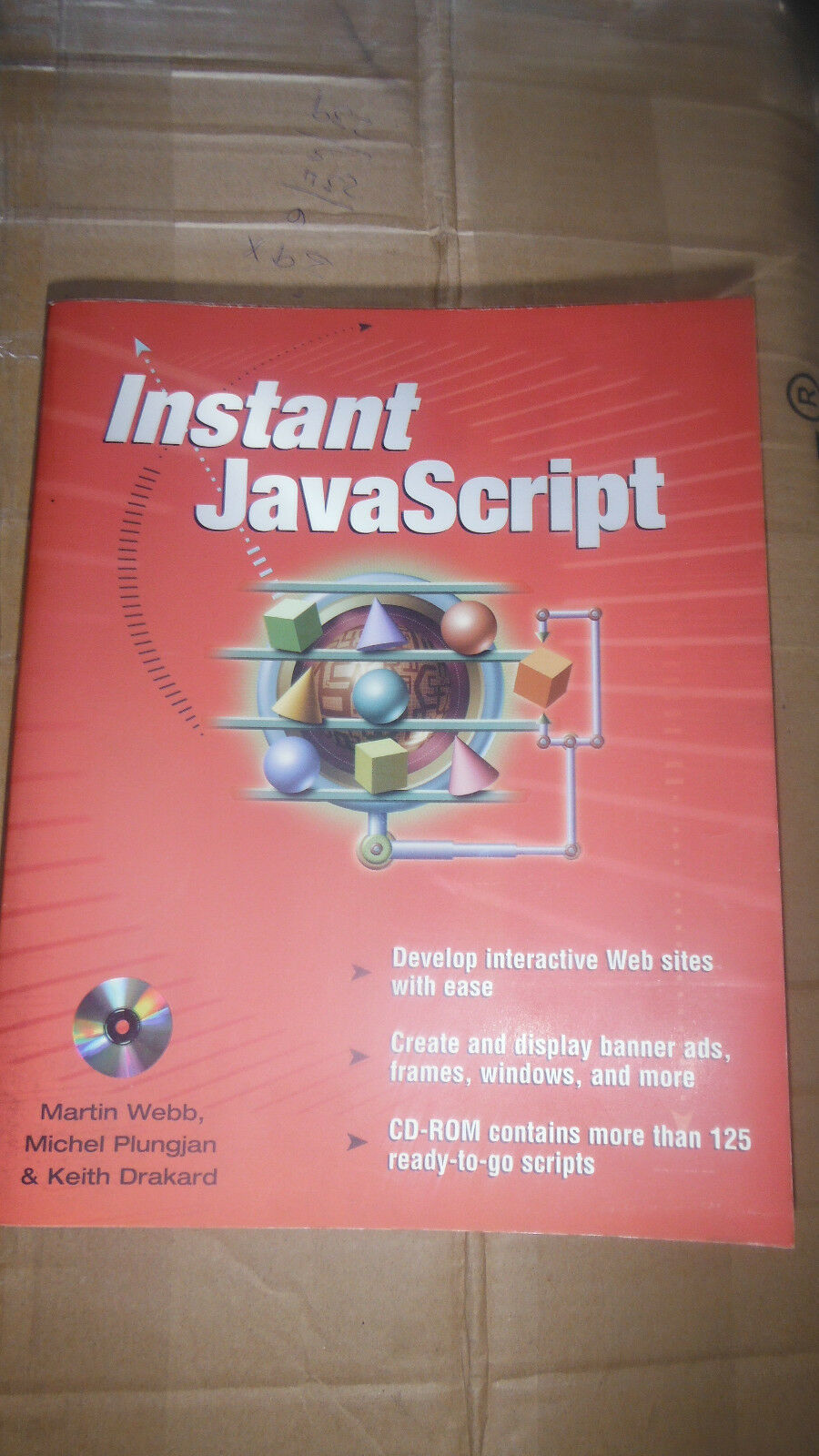 INSTANT JAVASCRIPT  BY MARTIN WEBB, MICHEL PLUNGJAN, KEITH DRAKARD "