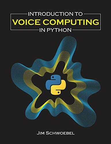 INTRODUCTION TO VOICE COMPUTING IN PYTHON By Jim Schwoebel *Excellent Condition* |