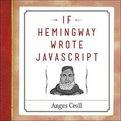 If Hemingway Wrote JavaScript by Angus Croll |