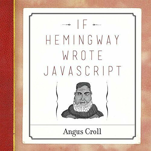 If Hemingway Wrote JavaScript by Croll, Angus |